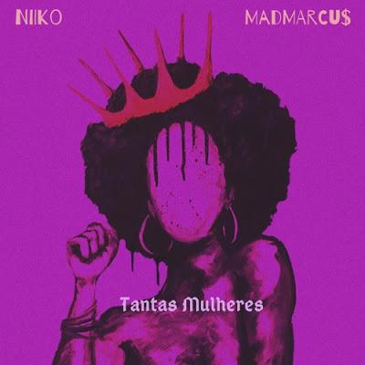 Niiko feat. Madmarcus – Tantas Mulheres (Download mp3 2020)