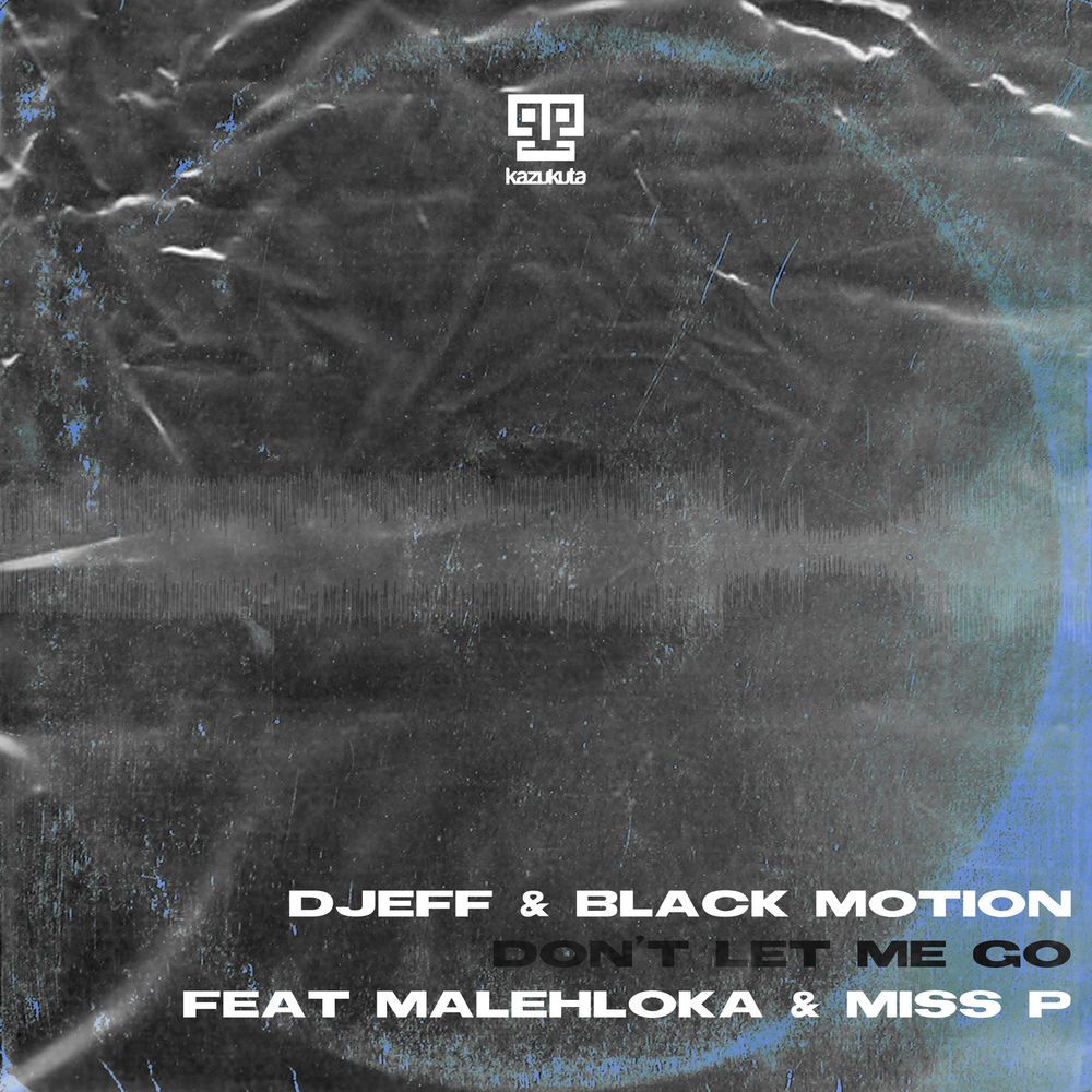 Djeff & Black Motion feat. Malehloka & Miss P – Don't Let Me Go (Download mp3 2020)