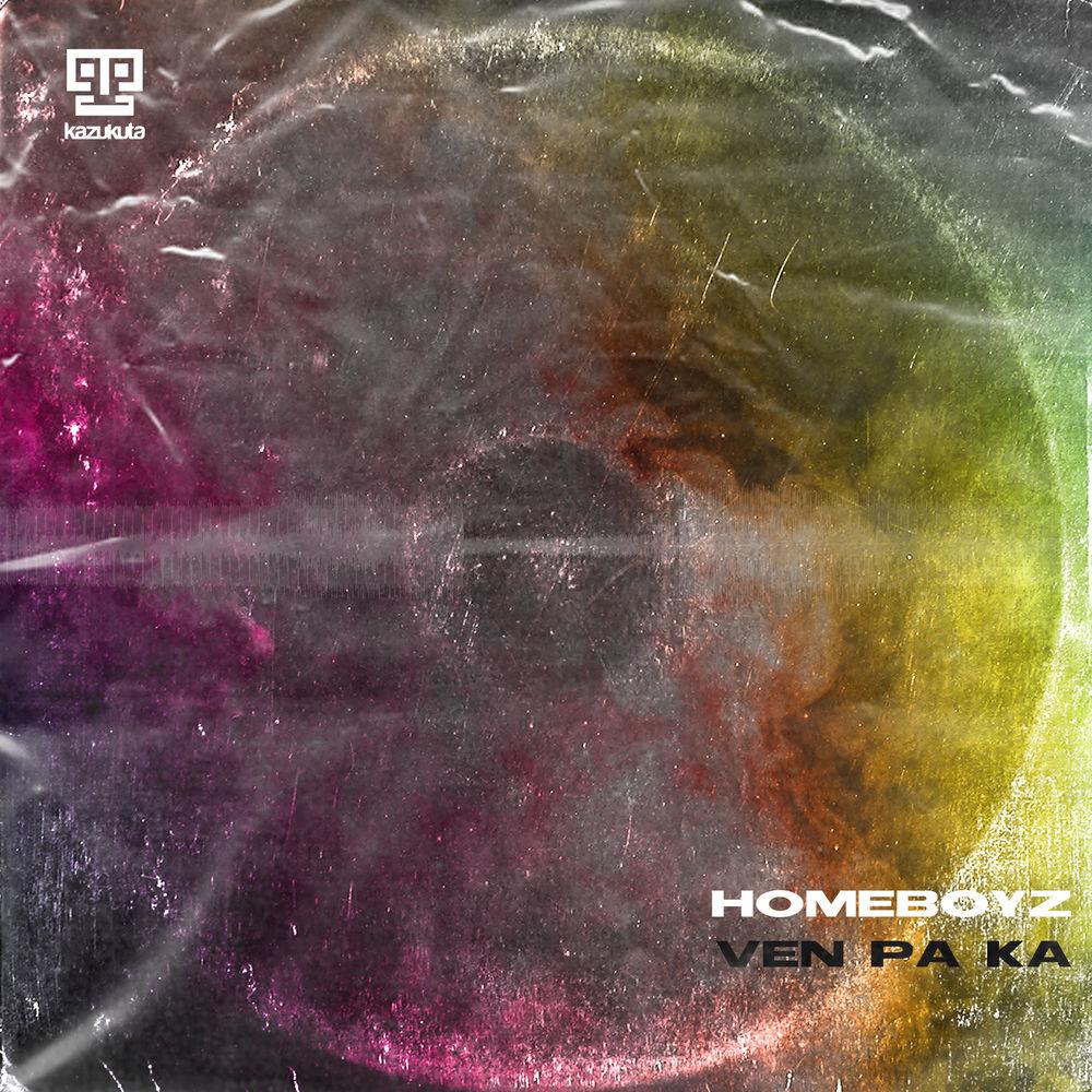 Homeboyz – Ven Pa Ka (Download mp3 2020)