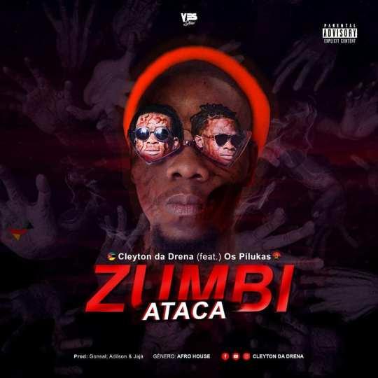 Cleyton Da Drena feat. Os Pilukas – Zumbi Ataca (Download mp3 2020)
