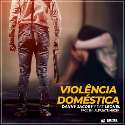 Danny Jacoby  feat. Leonel – Violencia Ddoméstica (Download mp3 2020)