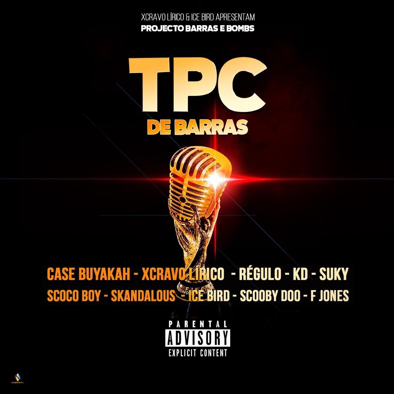 Xcravo Lirico & Ice Bird feat. Case Buyakah, Régulo, Kd, Skandalous, Suky, Scoco Boy, Scooby Doo &  Frank Jonez – Tpc De Barras