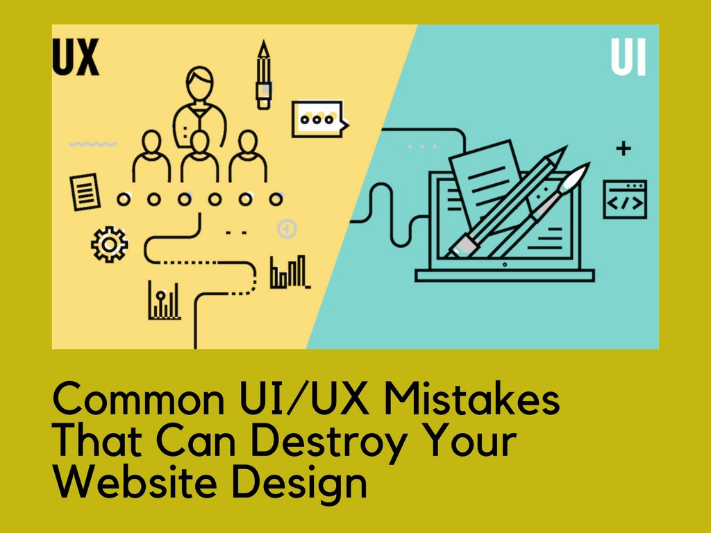5 Common UI/UX Mistakes To Avoid During Web Designing