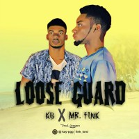 [Music] Kb x Mr Fink - Loose Guard