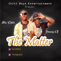 MUSIC: Chiti Ft Young CJ - The Matter