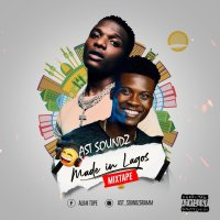 [Mix tape] Ast Soundz - Made In Lagos