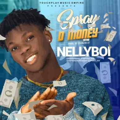 MUSIC: NELLYBOI - SPRAY THE MONEY