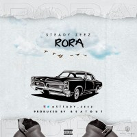 MUSIC: Steady Zeez - Rora (Prod. BeatOut) | @steadyzeez