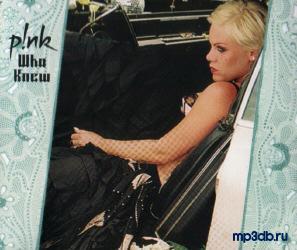 http://mp3db.ru/media/00-pink-who_knew-repack-(ukcds1)-2006-(cover).jpg