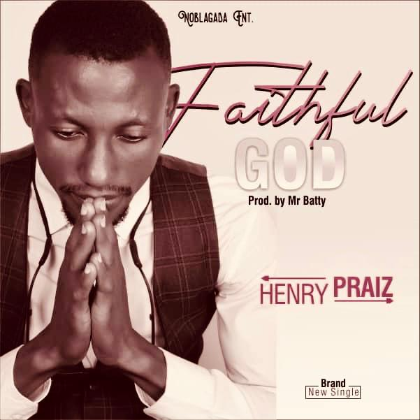 Henry Praz – Faithful God