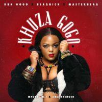 DBN Gogo, Blaqnick & MasterBlaq – Khuza Gogo ft. Mpura, AmaAvenger & M.J (Official)