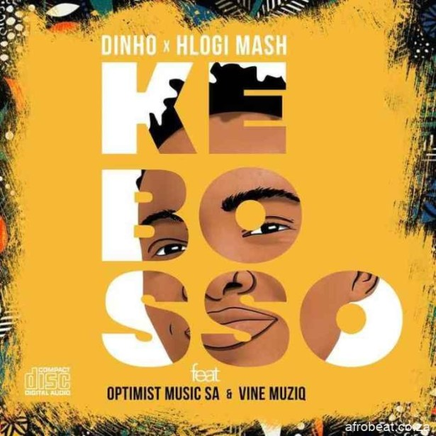 Dinho-Hlogi-Mash-E28093-Ke-Bosso-Ft.-Optimist-Music-ZA-Vine-Musiq