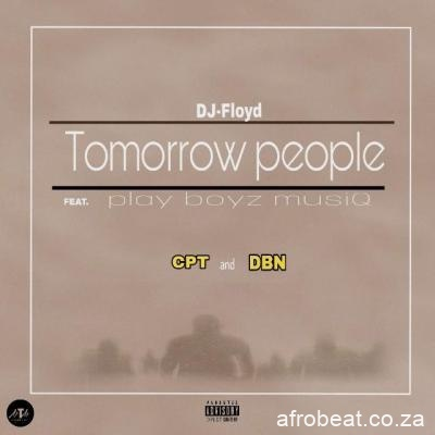 Dj-Floyd-PlayBoyz-MusiQ-–-Tomorrow-People