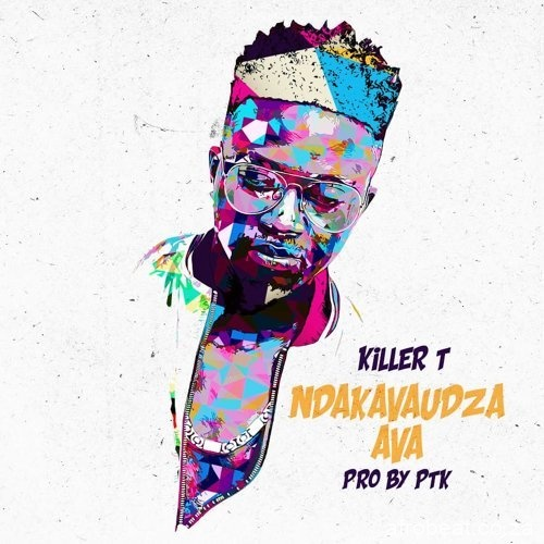 Killer-T-E28093-Ndakavaudza-Ava