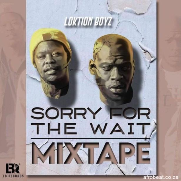 Loktion-Boyz-–-Sorry-For-The-Wait