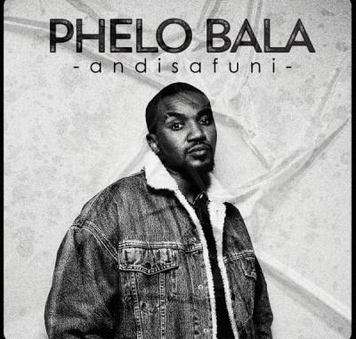 Phelo-Bala-–-Andisafuni