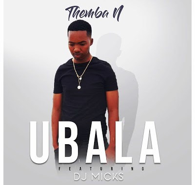 Themba-N-–-Ubala-Ft.-DJ-Micks