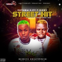 [Music] Mathew D Ft T Mizzy – Street Hit
