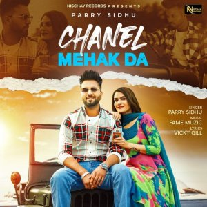 Chanel Mehak Da Ft. Parry Sidhu Mp3 Song Download