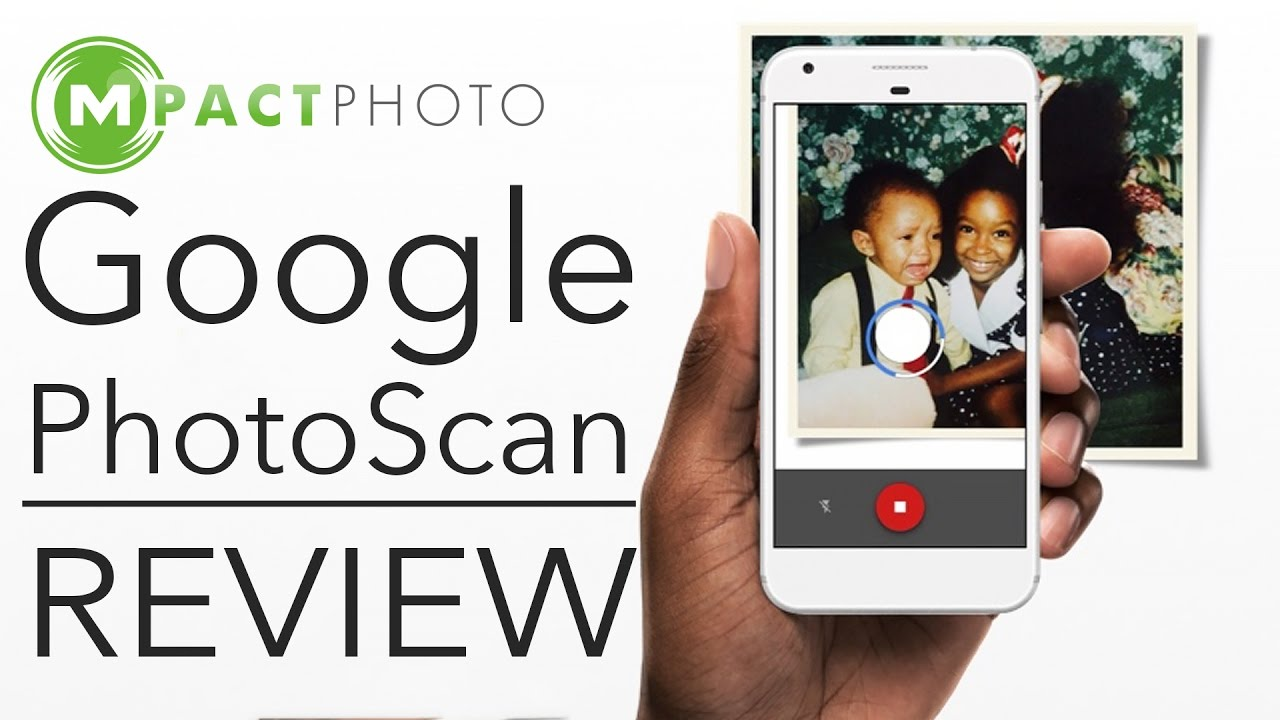 Google PhotoScan App REVIEW