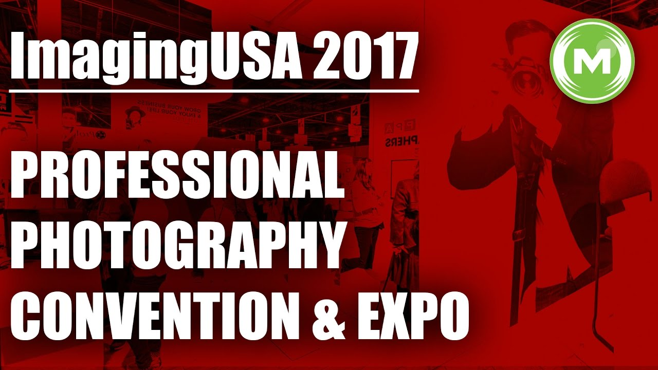 ImagingUSA 2017 Professional Photographers Convention and Expo -PPA –  MpactPhoto News
