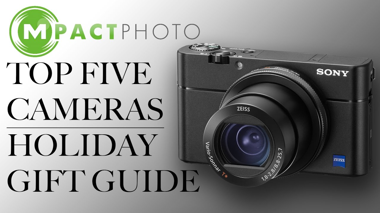 Top 5 Cameras – 2016 Holiday Gift Guide – MpactPhoto News