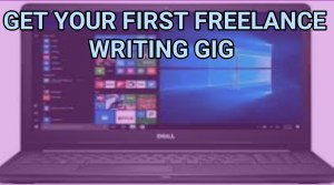 Get your first freelance writing gig
