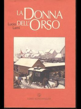 Risultati immagini per La donna dell'orso, Lucio Lami, Libri Scheiwiller