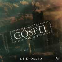 Mixtape: Dj D-David - MPmania Gospel Mix (one) |[@mp_maniac]