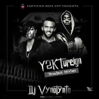 2147462178 Download: DJ VynoTynto [@djvyno_tynto] - Y2K ThrowBack Foreign Mixtape