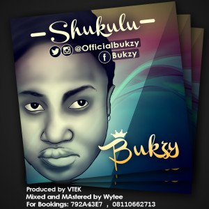 Bukzy Download MP3: Bukzy [@officialbukzy] – Shukulu ft. Pyro