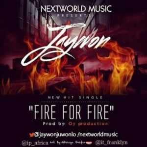 jaywon Download MP3: Jaywon [@jaywonjuwonlo] - Fire for Fire