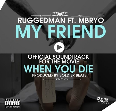 my-friend Download MP3: Ruggedman [@ruggedybaba] - My Friend ft. Mbryo