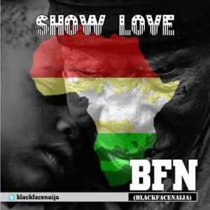 show-love Download MP3: Blackface Naija [@blackfacenaija] - Show Love