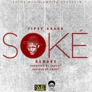 tipsy-soke Download MP3: Tipsy Araga [@tipsyaraga] - Soke [cover]