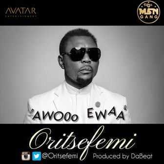 Awooo-Ewaa Download MP3: Oritse Femi [@oritsefemi] – Awooo Ewaa