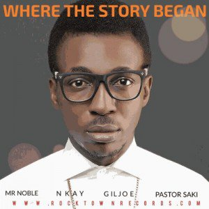 Frank-Edwards Download MP3: Frank Edwards [@frankrichboy] – Where The Story Began ft. Mr Noble x Nkay x Gil x Pastor Saki