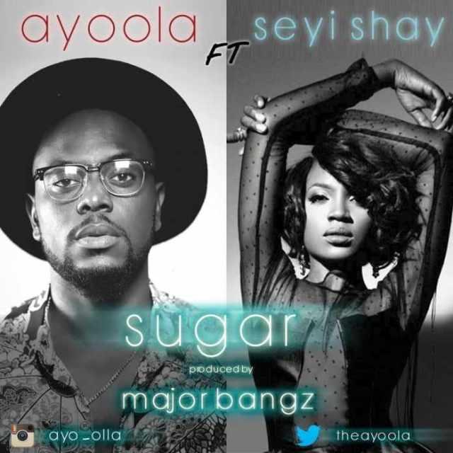 Sugar-art Download MP3: Ayoola [@theayoola] – Sugar ft. Seyi Shay