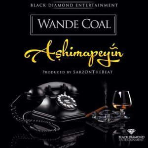 WandeCoal_Ashimapeyin2 Download MP3: Wande Coal [@wandecoal] - Ashimapeyin