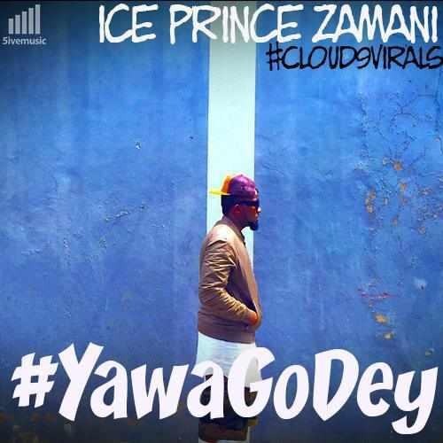 ice-prince-yawa-go-dey Download MP3: Ice Prince [@iceprincezamani] - Yawa Go Dey ft. Robbie Celestie