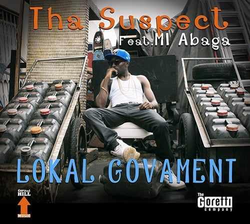 local Download MP3: Tha Suspect [@dasuspekt] – Lokal Govament ft. MI Abaga