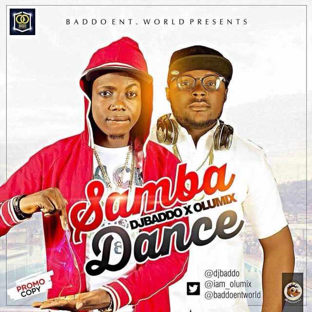samba-dance Download MP3: Dj Baddo x Olumix – Samba Dance | @djbaddo @iam_olumix