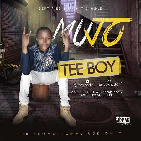 teeboy Download MP3: Teeboy [@tboyinaction] - Mujo [prod. Wilfresh]