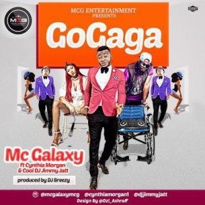mc-galaxy Download MP3: MC Galaxy [@realmcgalaxy] – Go Gaga ft. Cynthia Morgan x DJ Jimmy Jatt