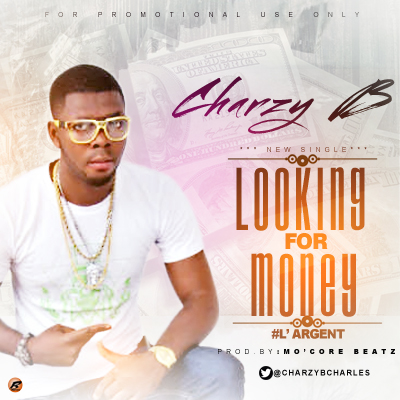 wpid-img-20150803-wa0021 DOWNLOAD MP3: Charzy B - Looking For Money (L'argent) | @CharzyBCharles
