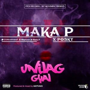 Maka-P-x-Posky-UniLag-Gyal-Artwork-300x300 Download MP3: Maka P [@officialmakap] - Unilag Gyal ft Posky