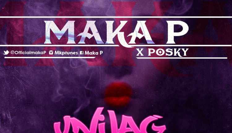 Download MP3: Maka P [@officialmakap] – Unilag Gyal ft Posky