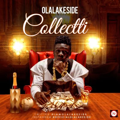 Download MP3: Olalakeside – Collectti |