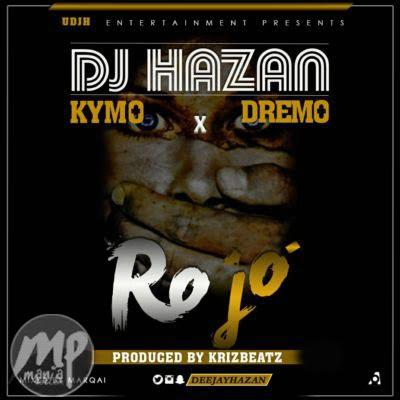 MP3-DJ-Hazan-Ro-Jo-ft.-Dremo-x-Kymo-Artwork Download MP3: DJ Hazan - Ro Jo ft. Dremo x Kymo |[@deejayhazan]
