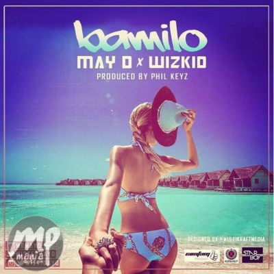 MP3-May-D-Bamilo-ft.-Wizkid-Artwork Download MP3: May D - Bamilo ft. Wizkid |[@mistermayd]
